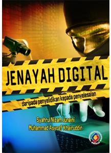 Jenayah Digital: Daripada Penyelidikan kepada Penyelesaian