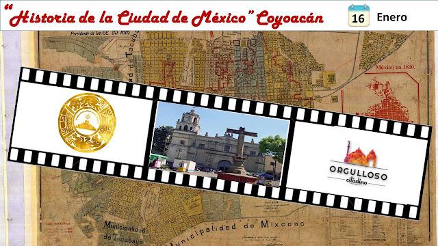 """Quinto recorrido de la serie """"Historia de la Ciudad de México"""" por Coyoacán"""
