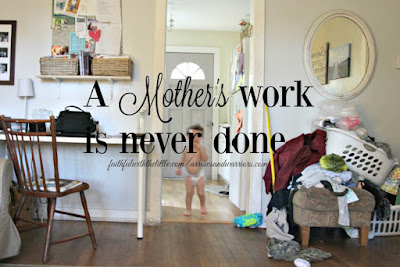 A Mother's Work is Never Done at Faithful with the Little