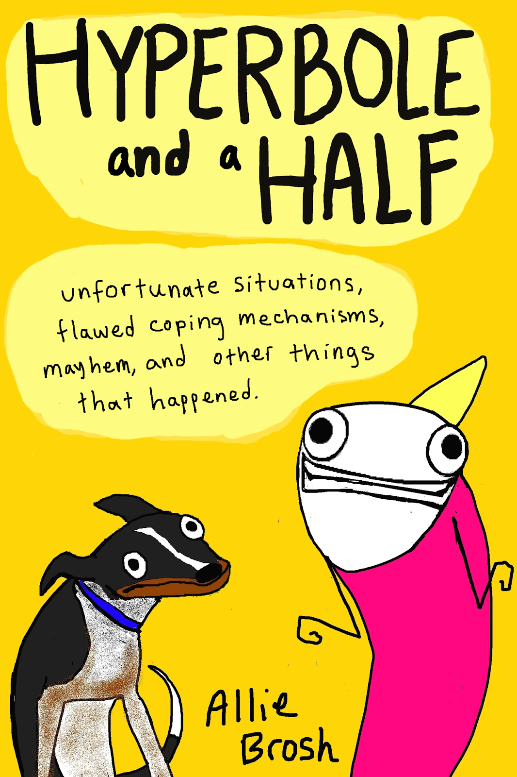 Hyperbole and a Half by Allie Brosh