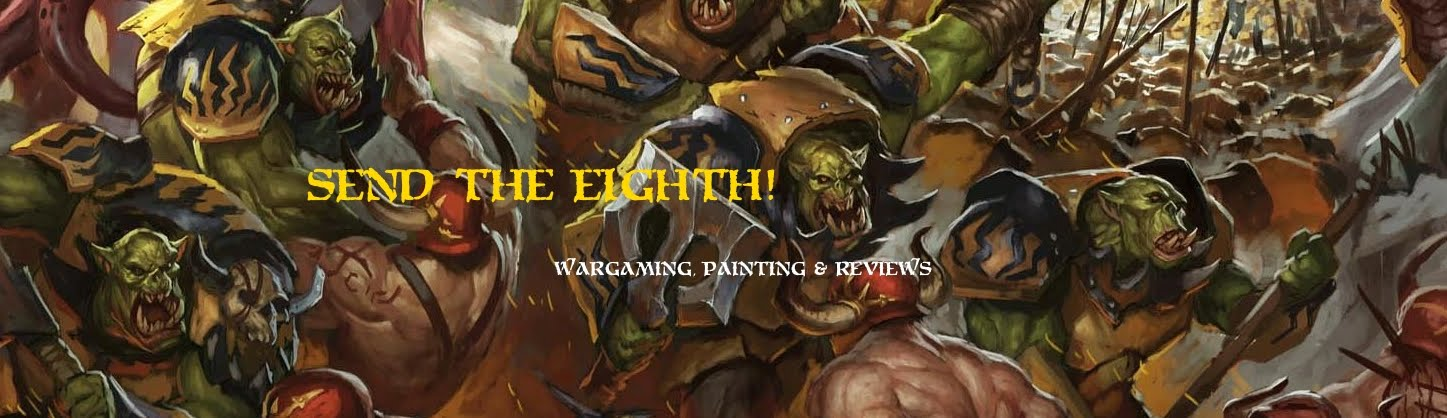 Send The Eighth! Wargaming Blog