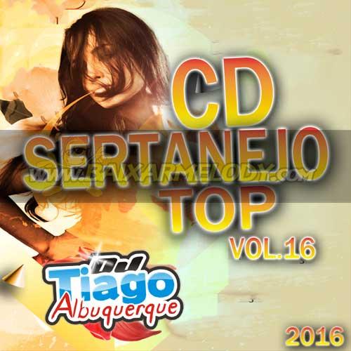Cd Sertanejo Top Vol.16 - 2016 - Dj Tiago Albuquerque