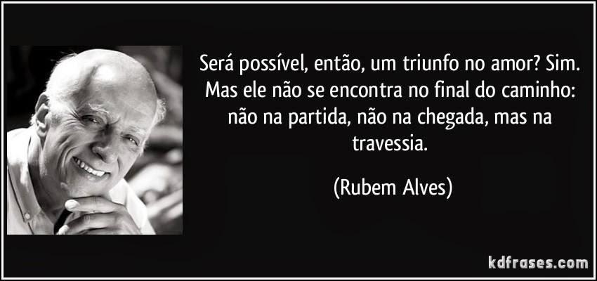 Roberta Carrilho Frase De Rubem Alves Sobre Amor