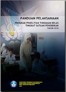 Bantuan 8 Juta Rupiah untuk Pembuatan Penelitian PTK Guru SD, SMP, SMA dan SMK 2016