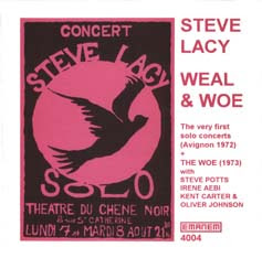 Steve Lacy - Weal & Woe (1972 and 1973)