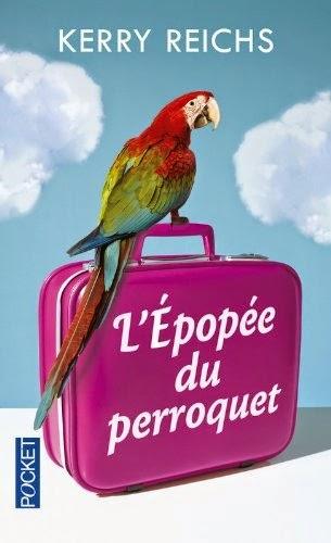 http://www.leslecturesdemylene.com/2014/07/lepopee-du-perroquet-de-kerry-reichs.html