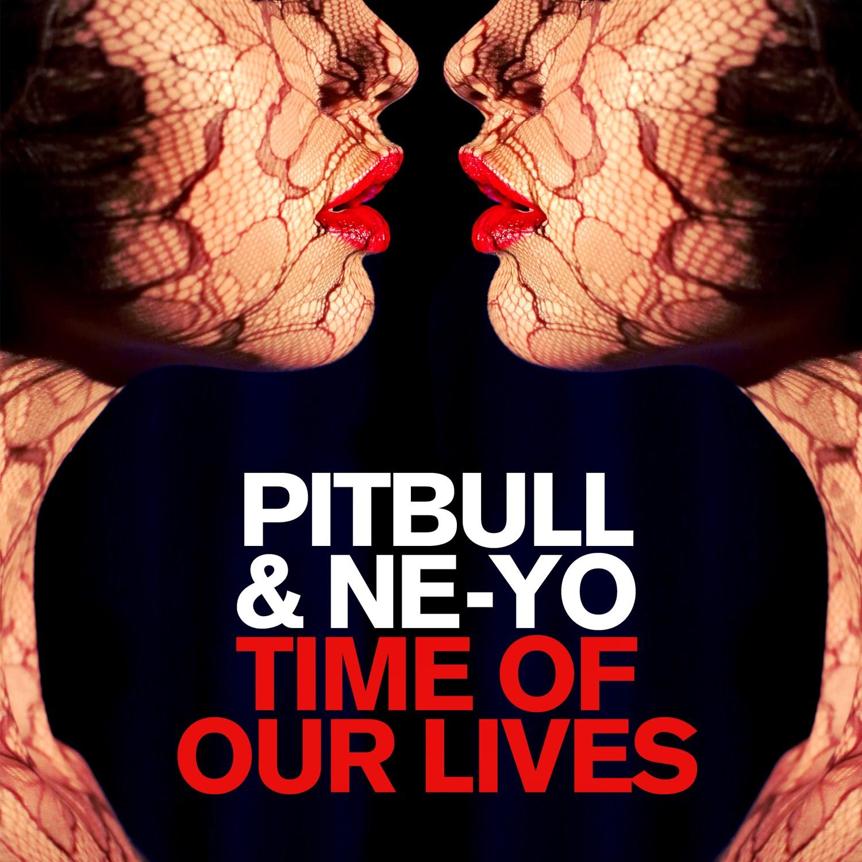 Pitbull & Ne-Yo - Time Of Our Lives - Single Cover