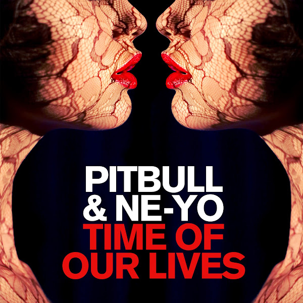 Pitbull & Ne-Yo - Time Of Our Lives - Single Cover