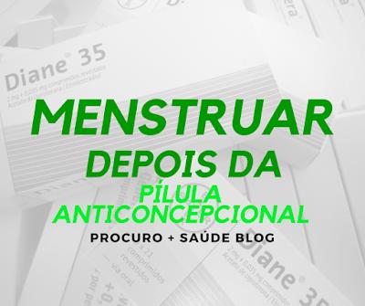 Menstruar depois da pílula anticoncepcional