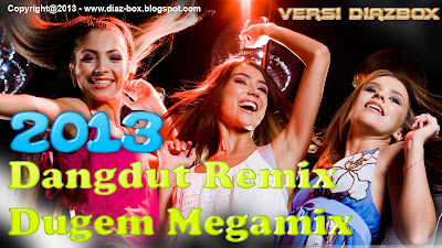 Dangdut Remix Dugem Megamix 2013