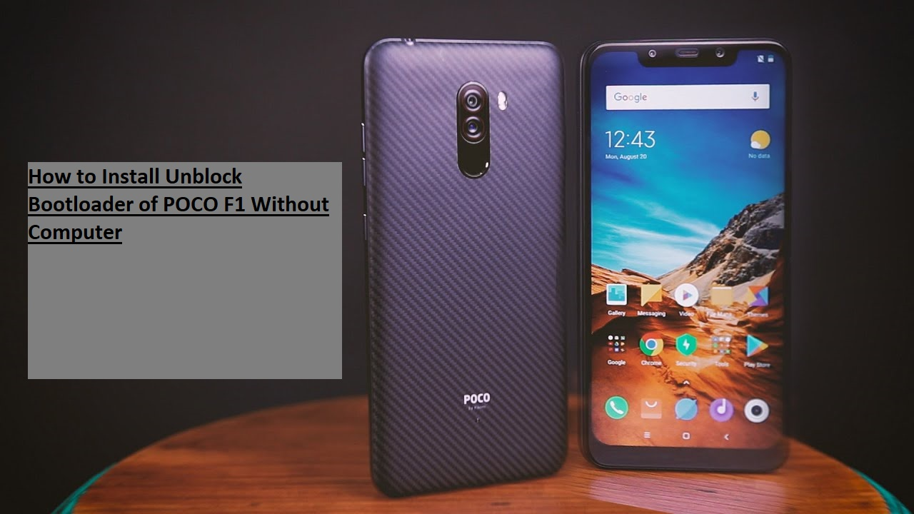 How to Install Unblock Bootloader of POCO F1 Without Computer
