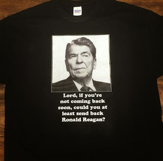 Lord, if you're not coming back soon, could you at least send back Ronald Reagan T-Shirt
