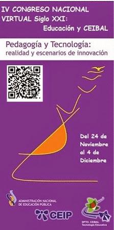 """IV Congreso Virtual de Educación Siglo XXI, Educación y  CEIBAL : """"Pedagogía y Tecnología: Realidad"""