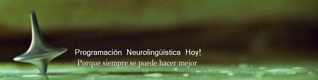 Programación Neurolingüística hoy!