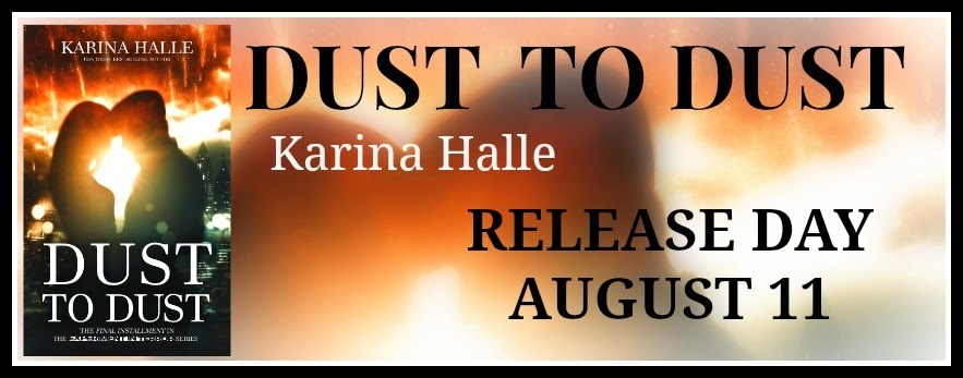 RELEASE DAY: Dust to Dust (EIT #9) by Karina Halle