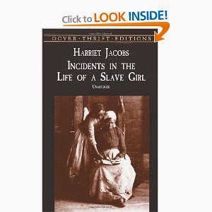 harriet jacobss incidents in the life of a slave girl essay There is something akin to freedom in having a lover who has no control over you, except that which he gains by kindness and attachment ― harriet ann jacobs, incidents in the life of a slave girl.