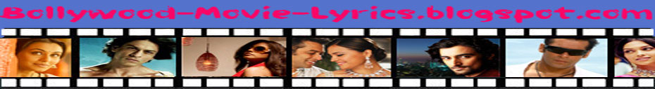 BOLLYWOOD FILMS MOVIES LYRICS HINDI MOVIES