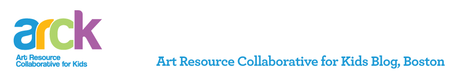 Art Resource Collaborative for Kids Blog, Boston