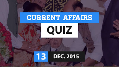 Current Affairs Quiz 13 December 2015