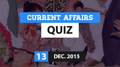 Current Affairs Quiz 13 December 2015