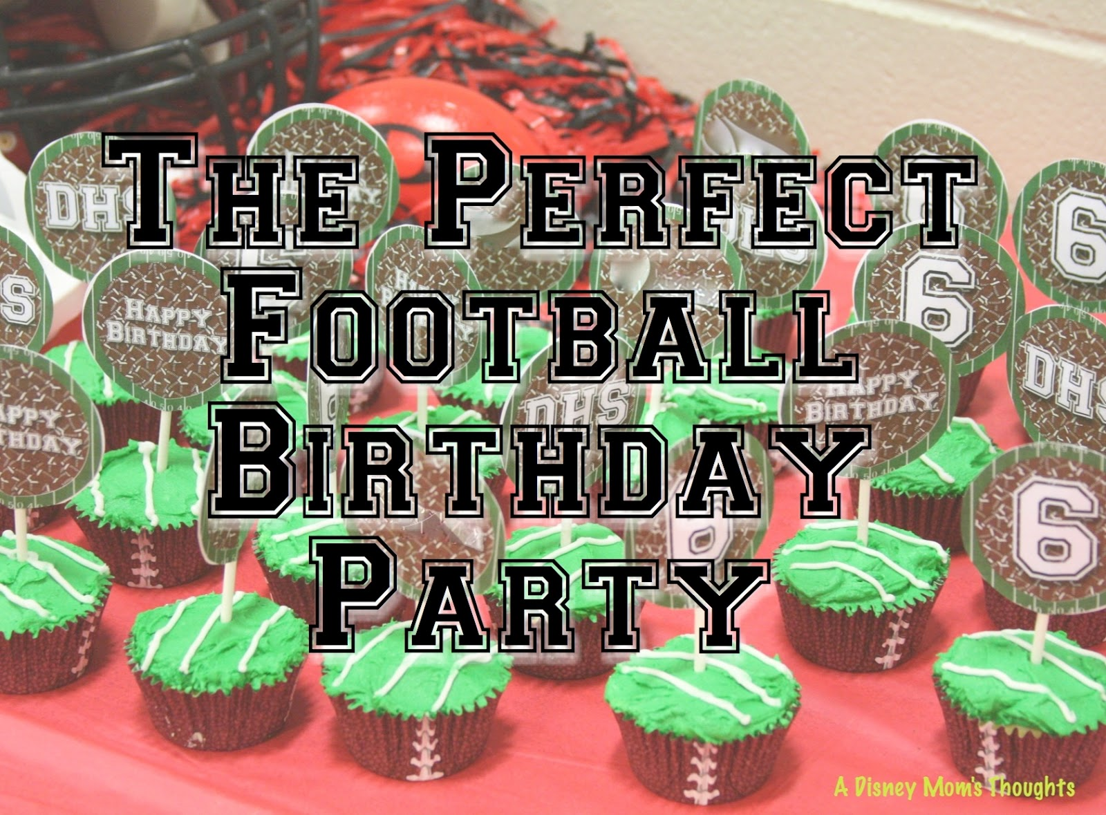 The Perfect Football Birthday Party A Disney Moms Thoughts