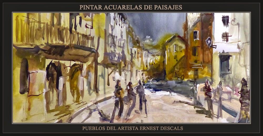 PINTAR-ACUARELAS-PAISAJES-PUEBLOS-PINTURA-BORREDÁ-PINTOR-ERNEST DESCALS-