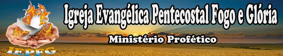 Fogo e Glória Ministerio Profético