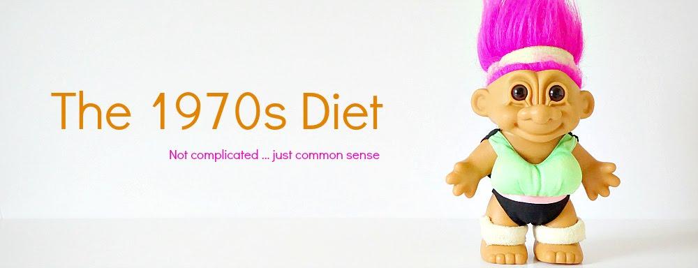 The 1970s Diet