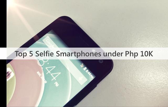 Top 5 Selfie Smartphones in the Philippines