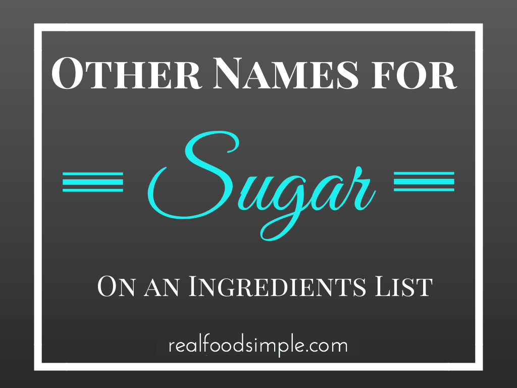 Other names for sugar on an ingredients list | realfoodsimple.com