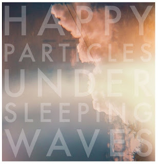 Happy Particles - Under Sleeping Waves