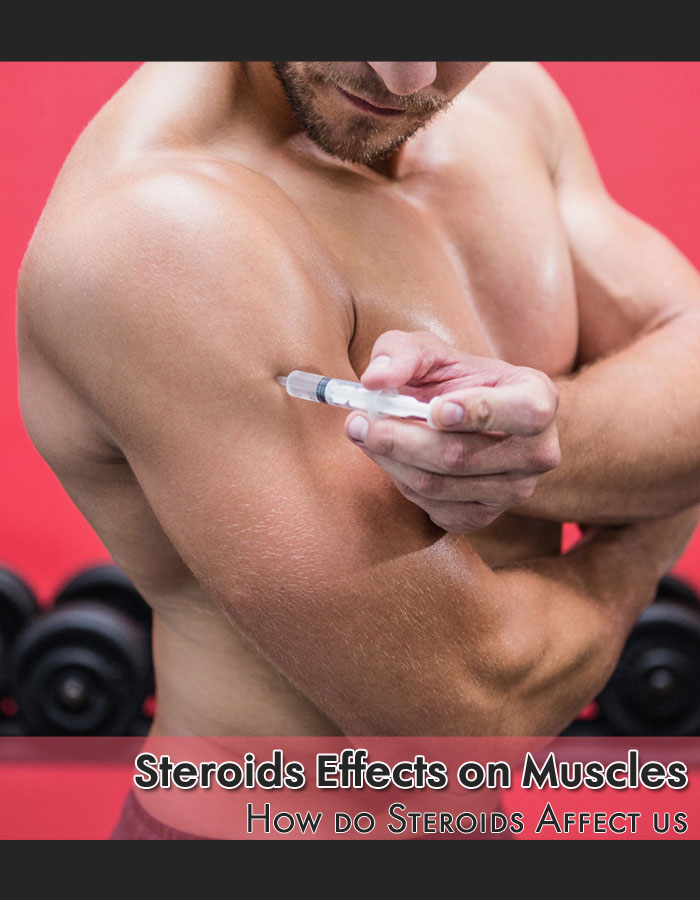 Steroids Effects on Muscles - How do Steroids Affect us