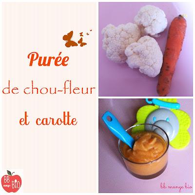 Recette 100% bio de purée de chou-fleur et carottes pour les bébés à partir de 10-12 mois BB mange bio