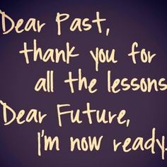 past lessons future bright motivation inspiration