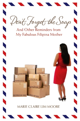 Don't Forget The Soap by Marie Claire Lim Moore