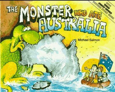 http://www.amazon.com/The-Monster-Who-Ate-Australia/dp/0949129364