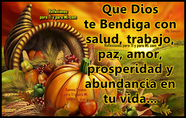 Que Dios te Bendiga  con salud, trabajo, paz, amor, prosperidad y abundancia en tu vida...