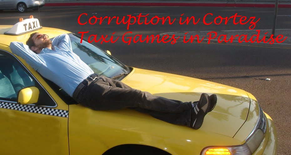 Corruption in Cortez: Taxi Games in Paradise