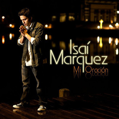 Msica : Isai Marquez - Mi Oracin (2010)