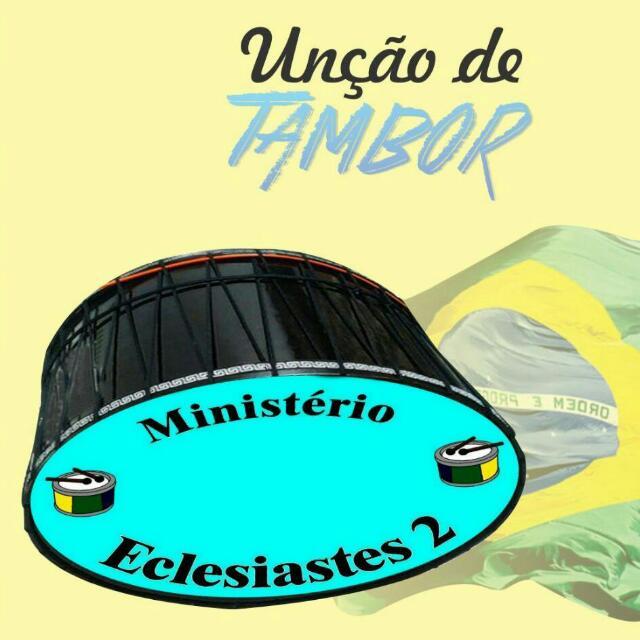 Ministério Eclesiastes 2 - Unção de Tambor