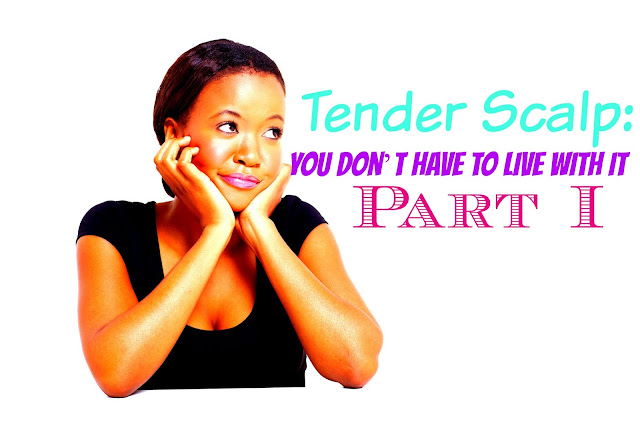 Tender Scalp: You Don't Have to Live With It - Part I