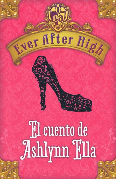 EBOOK INFANTIL: El cuento de Ashlynn Ella (Ever After High)  Shannon Hale [Alfaguara, 5 Noviembre 2013] PORTADA