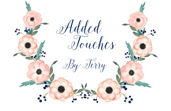 Added Touches By:  Terry