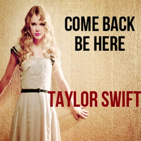 The Diary Of Me Taylor Swift Come Back Be Here Lyrics