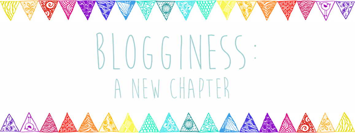 Blogginess:A New Chapter
