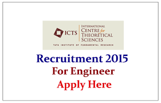 International Centre for Theoretical Sciences (ICTS) Recruitment 2015 for the post of Engineer