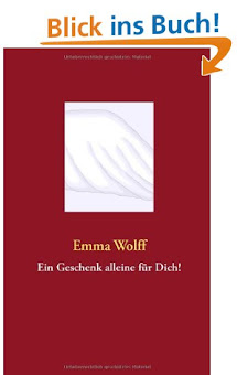 Ein Geschenk alleine für Dich! - Emma Wolff