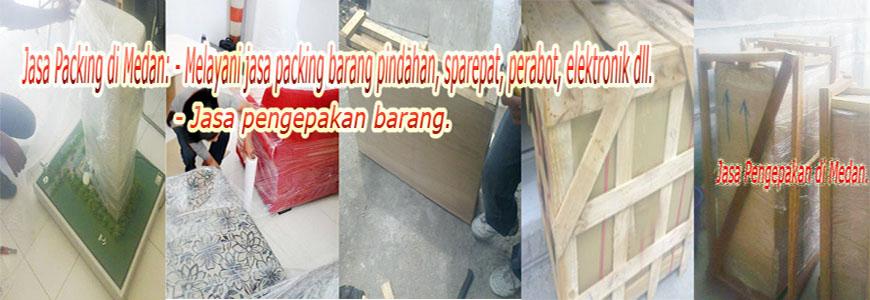 Jasa Packing di Medan, Jasa Packing barang di Medan, Jasa Pindahan di Medan.