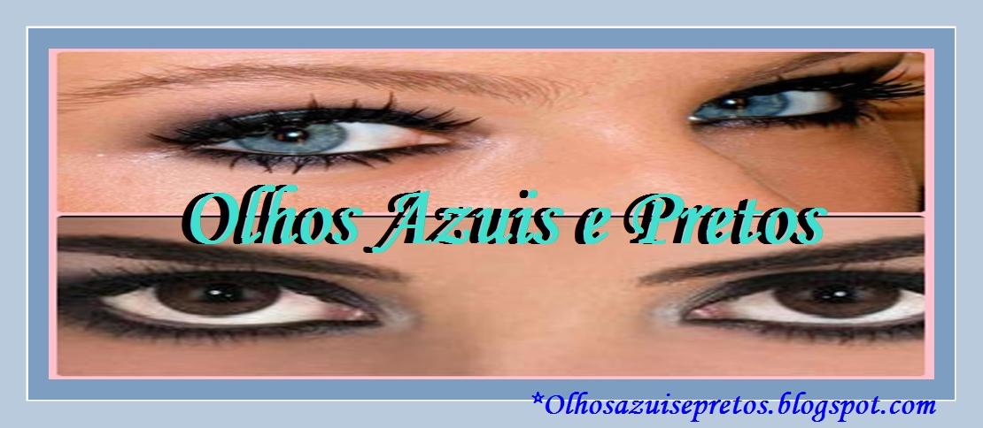 OLHOS AZUIS E PRETOS
