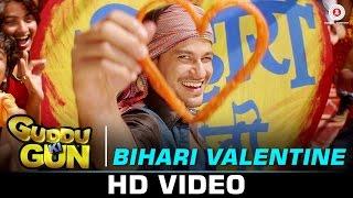 Bihari Valentine – Guddu Ki Gun _ Kunal Kemmu, Payal Sarkar & Sumit Vyas _ Udit Narayan